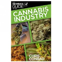 The Newbie's Guide to the Cannabis & The Industry (Hardcover)
