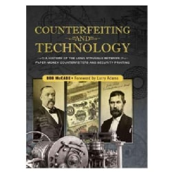 Counterfeiting and Technology: A History of the Long Struggle Between Paper-Money Counterfeiters and Security Pri... (Hardcover)