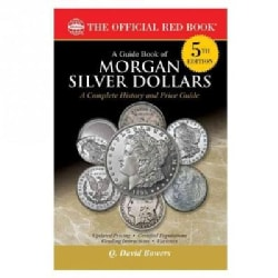 A Guide Book of Morgan Silver Dollars: Complete Source for History, Grading, and Prices: Whitman the Official Red... (Paperback)
