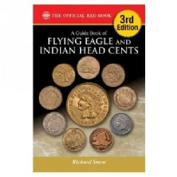 A Guide Book of Flying Eagle and Indian Head Cents: Complete Source for History, Grading, and Prices (Paperback)