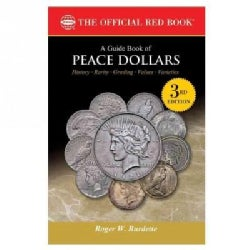 A Guide Book of Peace Dollars: History, Rarity, Grading, Values, Varieties (Paperback)