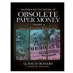Whitman Encyclopedia of Obsolete Paper Money: South Atlantic Region, Delaware, District of Columbia, Maryland, an... (Hardcover)
