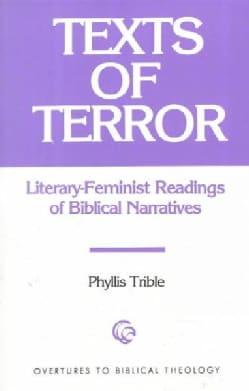 Texts of Terror: Literary-Feminist Readings of Biblical Narratives (Paperback)