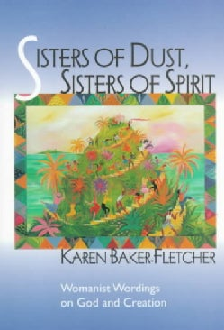Sisters of Dust, Sisters of Spirit: Womanist Wordings on God and Creation (Paperback)