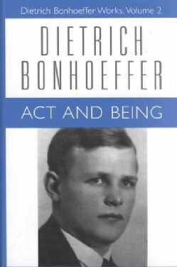 Dietrich Bonhoeffer Works: Act and Being (Hardcover)