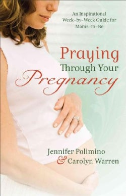 Praying Through Your Pregnancy (Paperback)