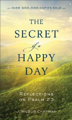 The Secret of a Happy Day: Reflections on Psalm 23 (Paperback)