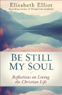 Be Still My Soul: Reflections on Living the Christian Life (Paperback)