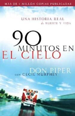 90 Minutos en el cielo/ 90 Minutes in Heaven: Una historia real de vida y muerte / A True Story of Death and Life (Paperback)