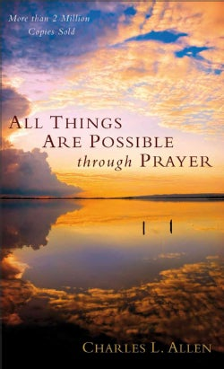 All Things Are Possible Through Prayer: The Faith-filled Guidebook That Can Change Your Life (Paperback)