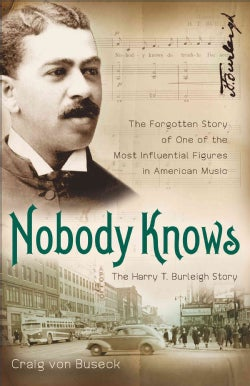 Nobody Knows: The Forgotten Story of One of the Most Influential Figures in American Music (Hardcover)