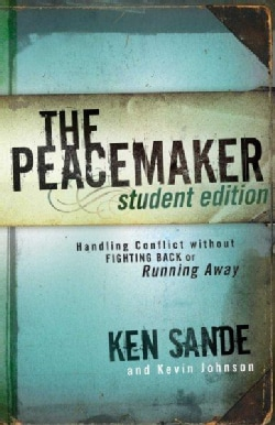 The Peacemaker: Handling Conflict Without Fighting Back or Ruinning Away (Paperback)