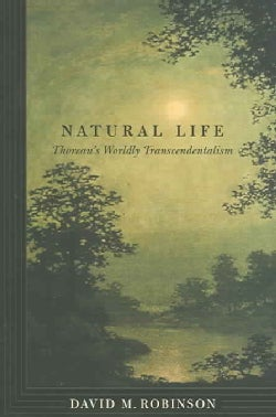 Natural Life: Thoreau's Worldly Transcendentalism (Hardcover)