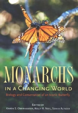 Monarchs in a Changing World: Biology and Conservation of an Iconic Butterfly (Hardcover)