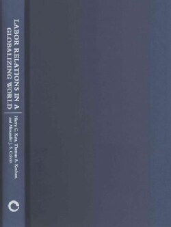 Labor Relations in a Globalizing World (Hardcover)