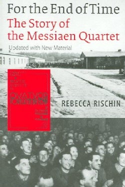 For the End of Time: The Story of the Messiaen Quartet (Paperback)