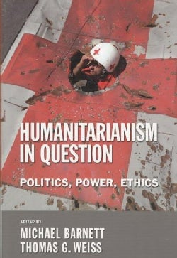 Humanitarianism in Question: Politics, Power, Ethics (Paperback)