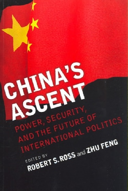 Cornell Studies in Security Affairs:China's Ascent:Power, Security, and the Future of International Pol...(Paperback / softback)