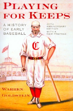 Playing for Keeps: A History of Early Baseball (Paperback)