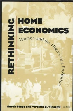 Rethinking Home Economics: Women and the History of a Profession (Paperback)