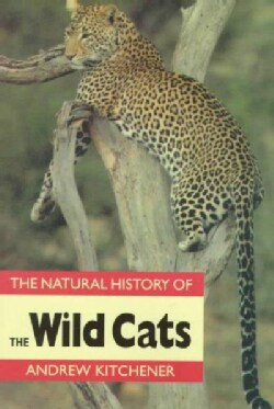 The Natural History of the Wild Cats (Paperback)