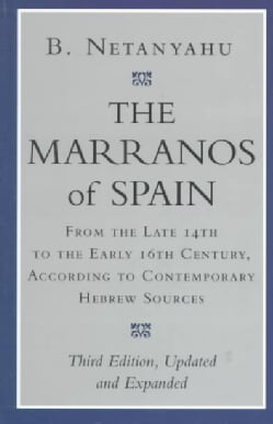 The Marranos of Spain: From the Late 14th to the Early 16th Century, According to Contemporary Hebrew Sources (Paperback)
