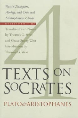 Four Texts on Socrates: Plato's Euthyphro, Apology, and Crito and Aristophanes' Clouds (Paperback)
