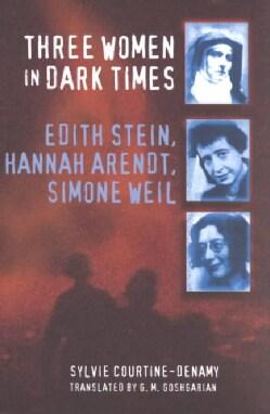 Three Women in Dark Times