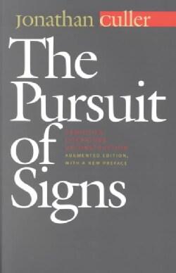 The Pursuit of Signs: Semiotics, Literature, Deconstruction (Paperback)