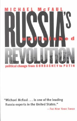 Russia's Unfinished Revolution: Political Change from Gorbachev to Putin (Paperback)