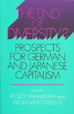 The End of Diversity?: Prospects for German and Japanese Capitalism (Paperback)