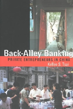 Back-Alley Banking: Private Entreprenuers in China (Paperback)
