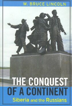 The Conquest of a Continent: Siberia and the Russians (Paperback)