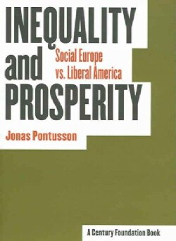 Inequality And Prosperity: Social Europe Vs. Liberal America (Paperback)
