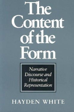The Content of the Form: Narrative Discourse and Historical Representation (Paperback)