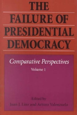 The Failure of Presidential Democracy: Comparative Perspectives (Paperback)