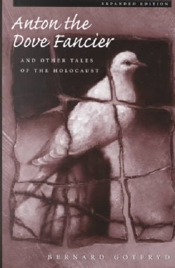 Anton the Dove Fancier: And Other Tales of the Holocaust (Paperback)