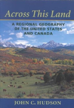 Across This Land: A Regional Geography of the United States and Canada (Paperback)