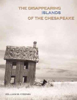 The Disappearing Islands Of The Chesapeake (Hardcover)