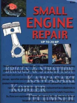 Chilton's Guide to Small Engine Repair-Up to 20 Hp: Repair, Maintenance and Service for Gasoline Engines Up to an... (Paperback)