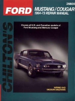 Chilton's Ford Mustang/Cougar 1964-73 Repair Manual: 1964-73 Repair Manual (Paperback)