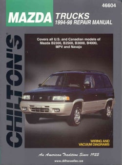 Chilton's Mazda Trucks 1994-98 Repair Manual (Paperback)