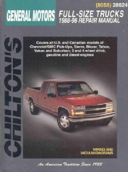 Chilton's General Motors-Full-Size Trucks 1988-98 Repair Manual: 1988-98 Repair Manual (Paperback)