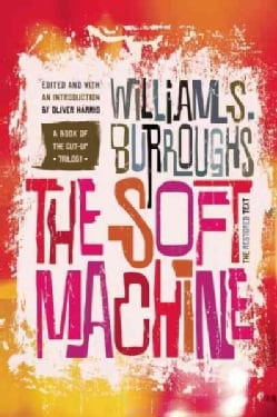 The Soft Machine: The Restored Text (Paperback)