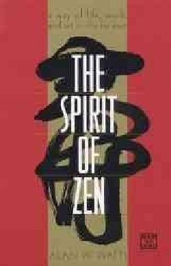The Spirit of Zen: A Way of Life, Work, and Art in the Far East (Paperback)