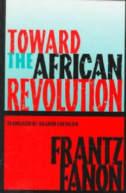 Toward the African Revolution: Political Essays (Paperback)