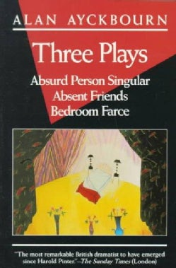 Three Plays: Absurd Person Singular/Absent Friends/Bedroom Farce (Paperback)