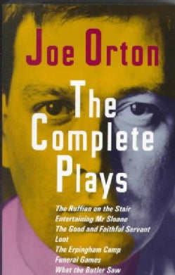 The Complete Plays: The Ruffain on the Stair, Entertaining Mr. Sloan, the Good and Faithful Servant, Loot, the Er... (Paperback)