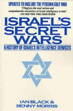 Israel's Secret Wars: A History of Israel's Intelligence Services (Paperback)