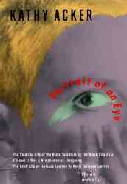 Portrait of an Eye: Three Novels - The Childlike Life of the Black Tarantula by the Black Tarantula, I Dreamt I W... (Paperback)